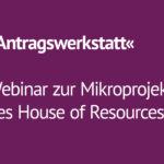 »Antragswerkstatt« - Webinar zur Mikroprojektförderung