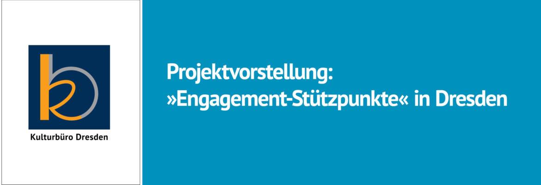 Modellprojekt Engagement Stützpunkte Dresden