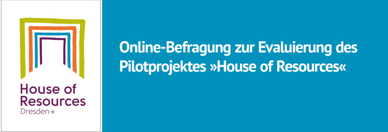 Online-Umfrage zur Evaluierung des projektes House of Resources