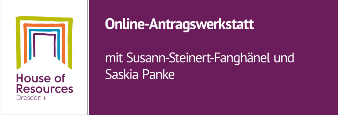 Online-Antragswerkstatt am 20. April des House of Resources Dresden+
