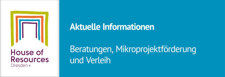 Aktuelle Information des HoRDresden+: eratunge, Förderung und Verleih