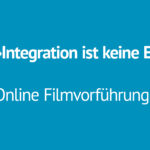 »Integration ist keine Einbahnstraße« | Online Filmvorführung und Diskussion