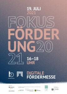 Einladung zur Fokus Förderung 2021 - Digitale Fördermesse , 19. Juli , 16 bis 18 Uhr. Eine Veranstltung des Kulturbuero Dresden gemeinsam mit dem Projekt House of Resources Dresden