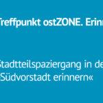 TTreffpunkt ost.Zone: Stadteilspaziergang in der Südvorstadt