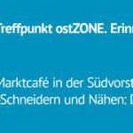 Treffpunkt ost.Zone:Marktcafé in der Südvorstadt
