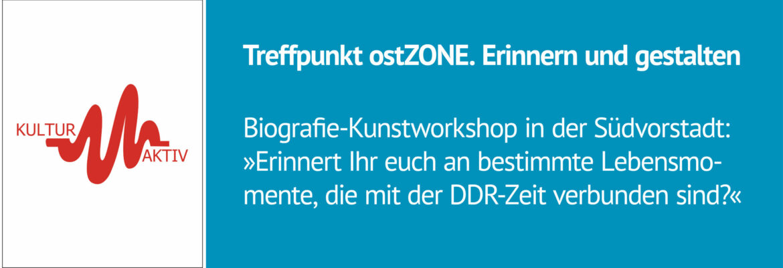 TTreffpunkt ost.Zone: Biografie-Kunstworkshop in der Südvorstadt