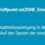 Treffpunkt ost.Zone: Stadtspaziergang