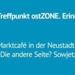 Treffpunkt ost.Zone - Martcafé in der Neustadt
