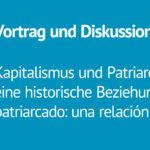 Kapitalismus und Patriarchat: eine historische Beziehung [Vortrag]