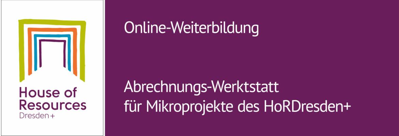 Abrechnungswerkstatt für Mikroprojekte des House of Resources Dresden+ am 11.Oktober 2021.