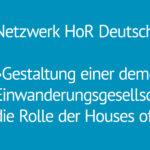 Diskussion: Gestaltung einer demokratischen Einwanderungsgesellschaft - und die Rolle der Houses of Resources